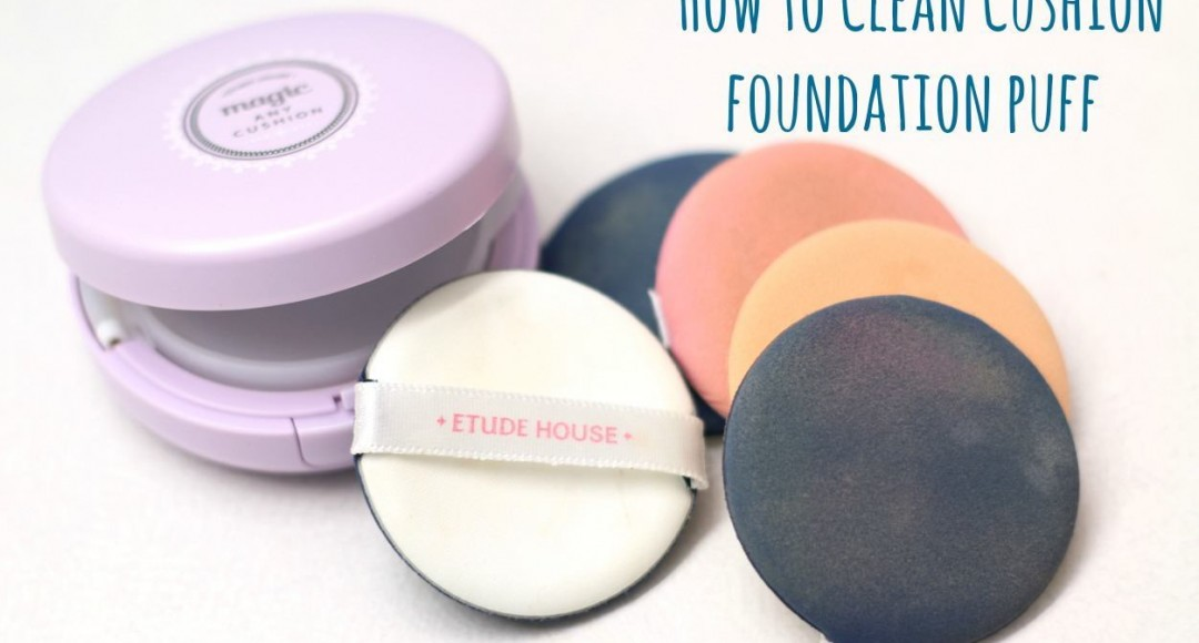 how to clean your bb cushion puff
